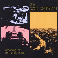 The Well Wishers | Dreaming of the West Coast