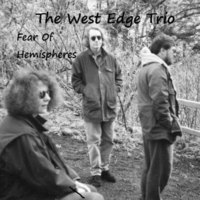 The West Edge Trio | Fear of Hemispheres