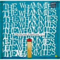 The Whammies | Play the Music of Steve Lacy, Vol. 2