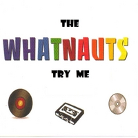 The Whatnauts | Try Me