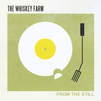 The Whiskey Farm | From the Still