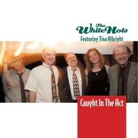 The White Hots | Caught In The Act featuring Tina Albright
