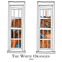 The White Oranges | The White Oranges Two