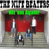 The Wife Beaters | Hit 'em Again!