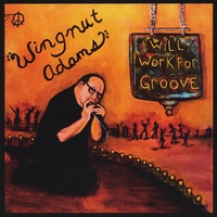 The Wingnut Adams Band | Will Work for Groove