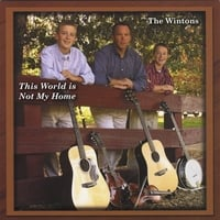 The Wintons | This World Is Not My Home