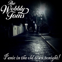 The Wobbly Toms | Panic in the Old Town Tonight!
