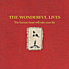 The Wonderful Lives: The Human Heart Will Take Your Life