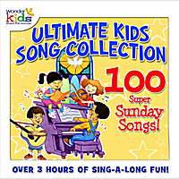 The Wonder Kids | The Ultimate Kids Song Collection: 100 Super Sunday Songs