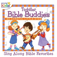 The Wonder Kids | Toddler Bible Buddies: Be Careful Little Eyes