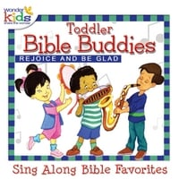 The Wonder Kids | Toddler Bible Buddies: Rejoice and Be Glad