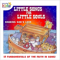 The Wonder Kids | Little Songs for Little Souls: Sharing God's Love