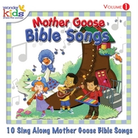 The Wonder Kids | Mother Goose Bible Songs, Vol. 1