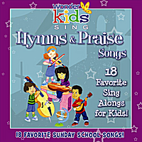 The Wonder Kids | Hymns & Praise Songs