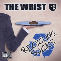 The Wrist | Recycling Sucks