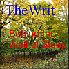 The Writ: Behind the Wall of Sleep