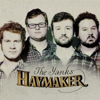 The Yanks | Haymaker