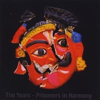The Years | Prisoners in Harmony