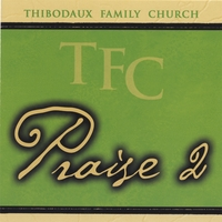 Thibodaux Family Church | TFC Praise 2