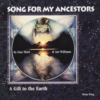 Lisa Thiel & Ani Williams | Song for My Ancestors