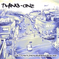 thing-one | ghettoskylinesuburbanfarmland