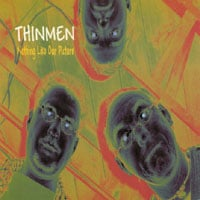 Thinmen | Nothing Like Our Picture