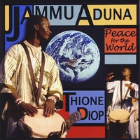 Thione Diop | Jammu Aduna / Peace for the World