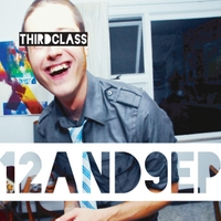 Third Class | 12 and 9 EP