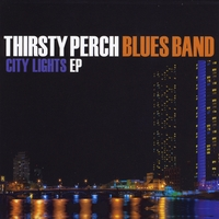 Thirsty Perch Blues Band | City Lights