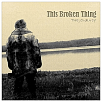 This Broken Thing | The Journey