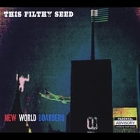 This Filthy Seed | New World Boarders