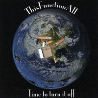 ThisFunctionAll | Time To Turn It Off