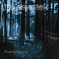 This Liquid Sky | Transitions