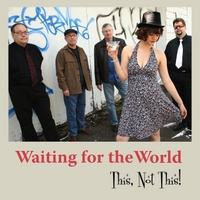 This, Not This! | Waiting for the World