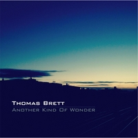 Thomas Brett | Another Kind of Wonder