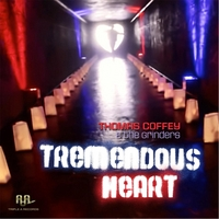 Thomas Coffey & the Grinders | Tremendous Heart