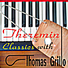 Thomas Grillo: Theremin Classics  With Thomas Grillo
