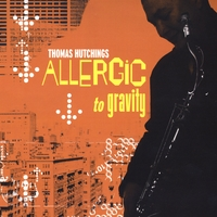 Thomas Hutchings | Allergic To Gravity