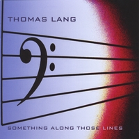 Thomas Lang | Something Along Those Lines