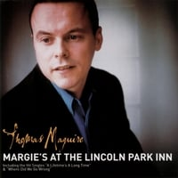 Thomas Maguire | Margie's At The Lincoln Park Inn