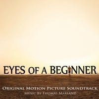 Thomas Marland | Eyes of a Beginner: Original Motion Picture Soundtrack