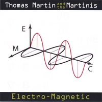 Thomas Martin and The Martinis | Electro-Magnetic