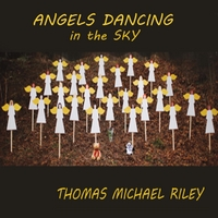 Thomas Michael Riley | Angels Dancing in the Sky
