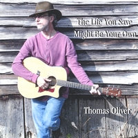 Thomas Oliver | The Life You Save Might Be Your Own