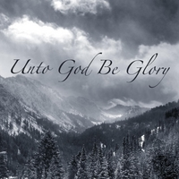 Thomas Pryde | Unto God Be Glory