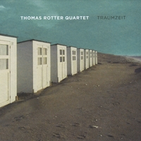 Thomas Rotter Quartet | Traumzeit
