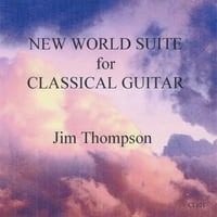 Jim Thompson | New World Suite for Classical Guitar