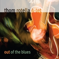 Thom Rotella 4-tet | Out of the Blues