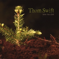 Thom Swift | Into the Dirt