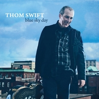 Thom Swift | Blue Sky Day